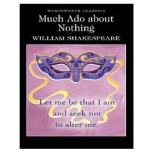 Much Ado About Nothi,  Shakespeare. W.